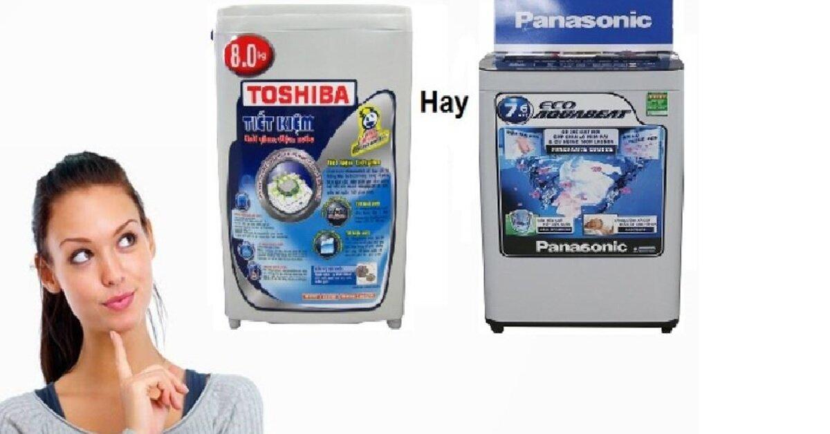 Đánh giá máy giặt Panasonic và máy giặt Toshiba : Loại nào tốt hơn ?