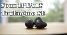 Đánh giá tai nghe true wireless SoundPEATS TruEngine SE