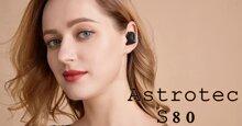 Đánh giá tai nghe true wireless Astrotec S80: Chất âm ngọt ngào cho những bản tình ca sâu lắng