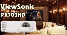 Đánh giá ViewSonic PX703HD: Máy chiếu đa năng chiến được mọi nội dung!
