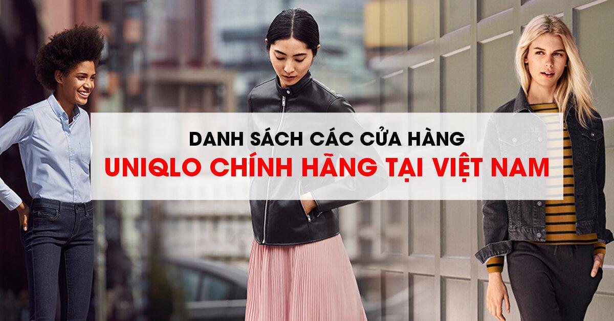 Danh sách các cửa hàng Uniqlo chính hãng tại Việt Nam