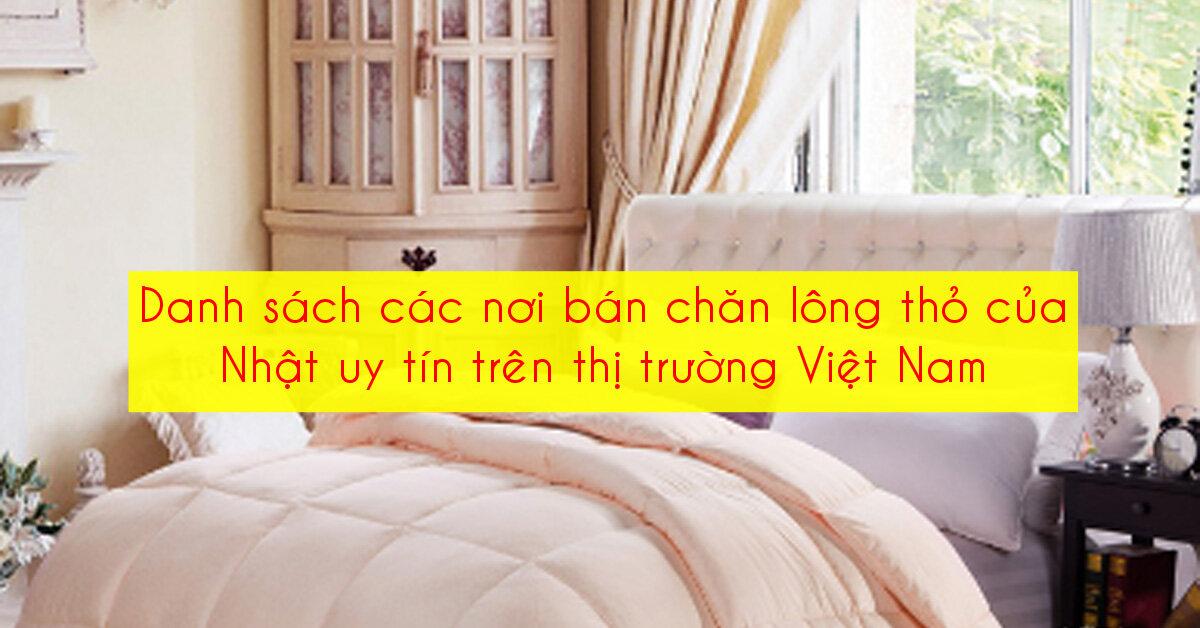 Danh sách các nơi bán chăn lông thỏ của Nhật uy tín trên thị trường Việt Nam