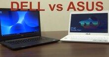 Dell và Asus – Nên mua laptop của hãng nào?