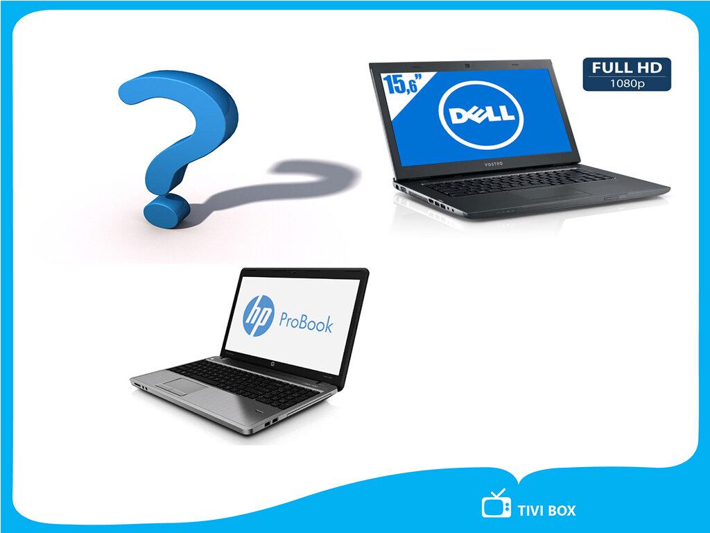 Dell Vostro 3560 & HP Probook 4540 sự lựa chọn nào cho bạn?