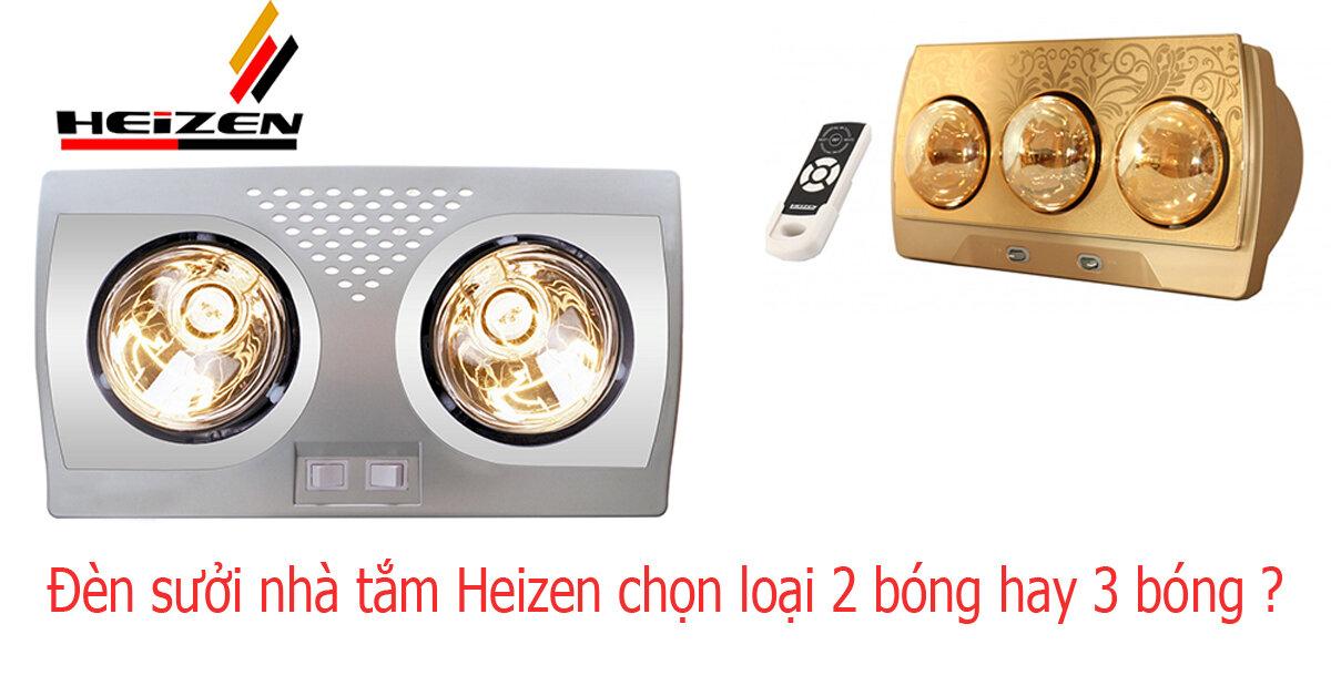 Đèn sưởi nhà tắm Heizen nên mua loại 2 bóng hay 3 bóng