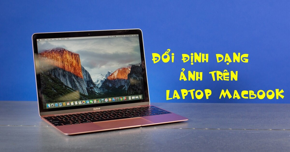 Đổi định dạng ảnh trên laptop Macbook trong một nốt nhạc