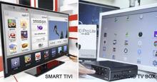 Khám phá sự khác biệt giữa smart tivi và Android tivi box