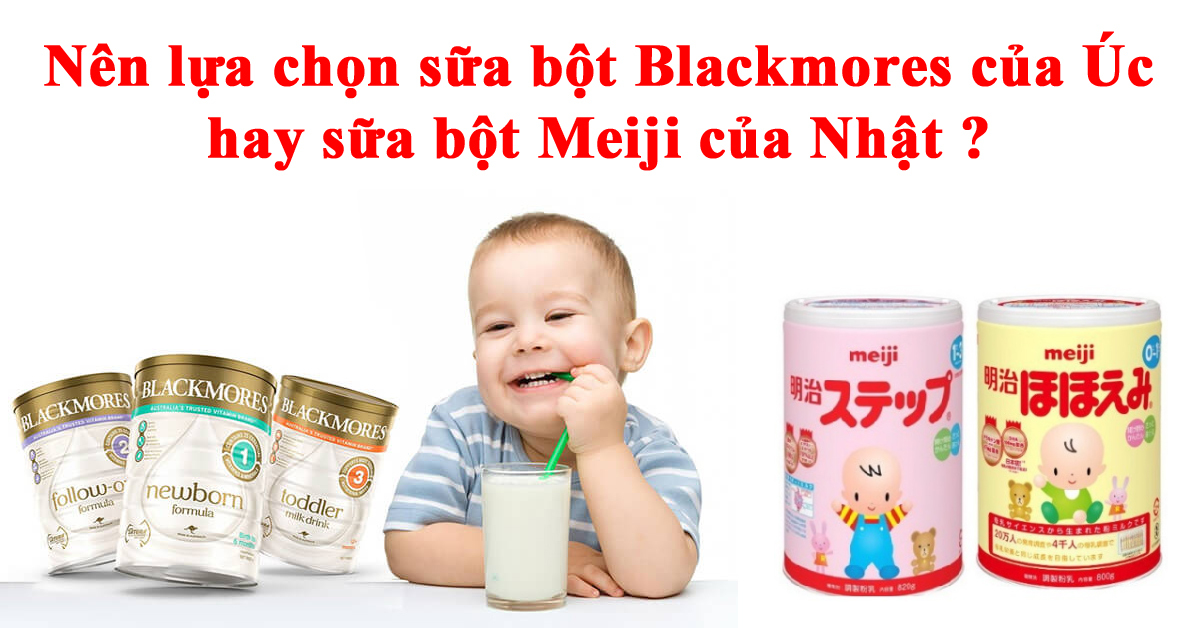 So sánh sữa Blackmores và Meiji : Sữa Úc hay sữa Nhật ?