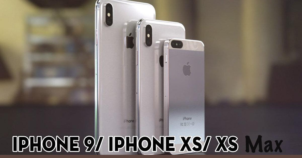 Giá điện thoại iPhone 9, iPhone Xs, iPhone Xs Max bao nhiêu tiền ? Có mấy màu tất cả ?