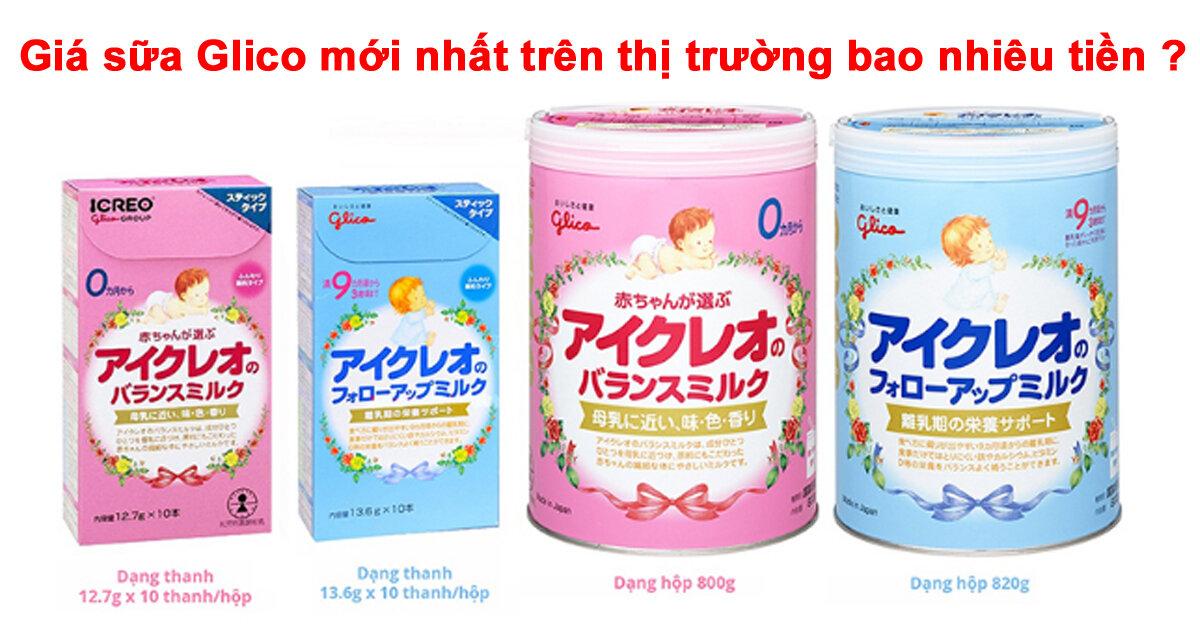 Giá sữa Glico mới nhất trên thị trường bao nhiêu tiền ?