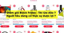 Giảm giá Black Friday : Tiki lừa đảo ? Người tiêu dùng có thực sự được lợi ?