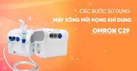 Hướng dẫn chi tiết cách sử dụng máy xông mũi họng Omron NEC29 ( NE – C29 )