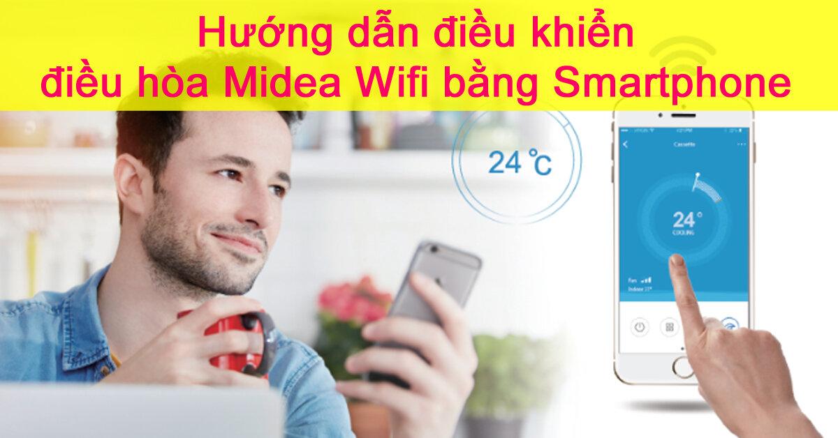 Hướng dẫn điều khiển điều hòa wifi Midea bằng Smartphone