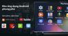 Hướng dẫn tải nhiều ứng dụng hơn từ CH Play trên smart tivi Asanzo 2018