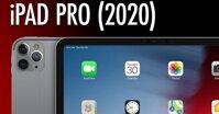 iPad Pro 2020 và những nâng cấp có thể 'vặt sạch' túi tiền của bạn!