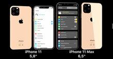 iPhone 11 2019 sẽ có gì mới khác biệt so với iPhone Xs?