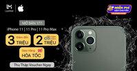 iPhone 11, iPhone 11 Pro và iPhone 11 Pro Max bất ngờ giảm giá sốc 5 triệu nhân dịp siêu sale