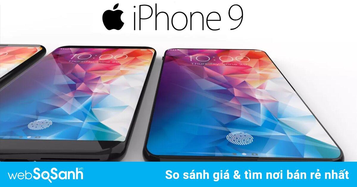 iPhone 9 ra mắt: Những tính năng thú vị mong chờ người dùng khám phá