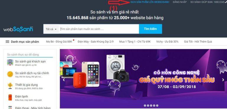 """vào trang chủ Websosanh.vn click vào góc trên bên phải lựa chọn màu xanh """"ĐƯA SẢN PHẨM LÊN WEBSOSANH"""" để vào trang đăng kí thông tin"""