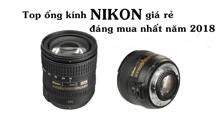 TOP ống kính Nikon giá rẻ đáng mua nhất năm 2018