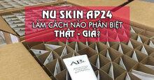 Kem đánh răng AP24 lừa đảo ?