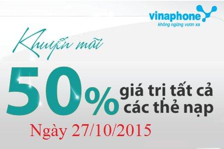 Khuyến mãi nạp thẻ 50%  Vinaphone ngày 27/10/2015