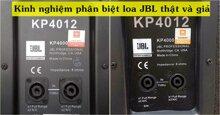 Kinh nghiệm phân biệt loa JBL thật và giả trên thị trường