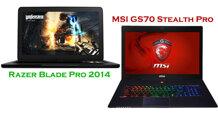Laptop chơi game siêu mỏng: Chọn MSI GS70 Stealth Pro hay Razer Blade Pro 2014?