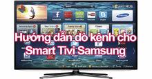 Hướng dẫn cách dò kênh trên smart tivi Samsung 2018