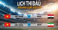 Lịch thi đấu Asian cup 2019 - Việt Nam đá ngày mấy với đội nào ?