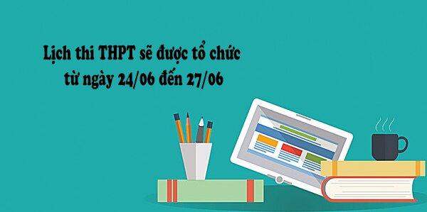 Lịch thi THPT chính thức và các môn thi bắt buộc cho các thí sinh năm 2018