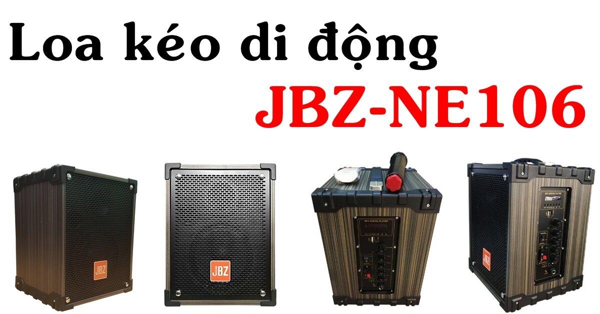 Loa kéo di động JBZ NE106 có tốt không? Giá bán bao nhiêu?