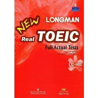 Longman new real TOEIC full actual tests RC +LC  ngôn ngữ như  người bản địa
