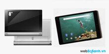 Lựa chọn  máy tính bảng Nexus 9 hay Lenovo Yoga Tablet 2  để giải trí? ( Phần I)