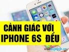 """Mất tiền """"ngu"""" khi mua iPhone 6s rao bán giá rẻ trên mạng"""