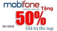 Mobifone khuyến mãi tặng 50% giá trị thẻ nạp duy nhất ngày 20/1/2016