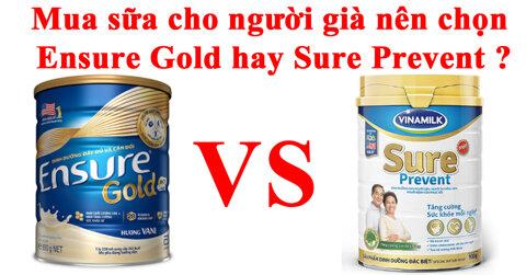 mua-sua-cho-nguoi-gia-nen-chon-ensure-gold-hay-sure-prevent-