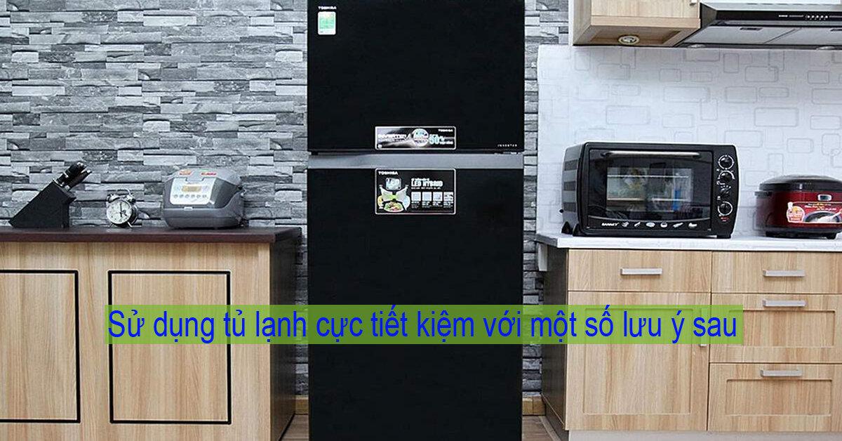 Muốn tủ lạnh tốn ít điện năng bạn cần nhớ một số lưu ý sau