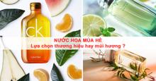 Nước hoa mùa hè : Lựa chọn thương hiệu hay mùi hương ?