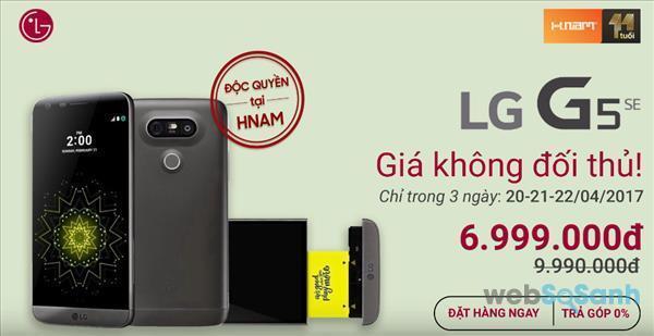 LG G5 SE đang được bán tại một số đại lý với mức giá ưu đãi