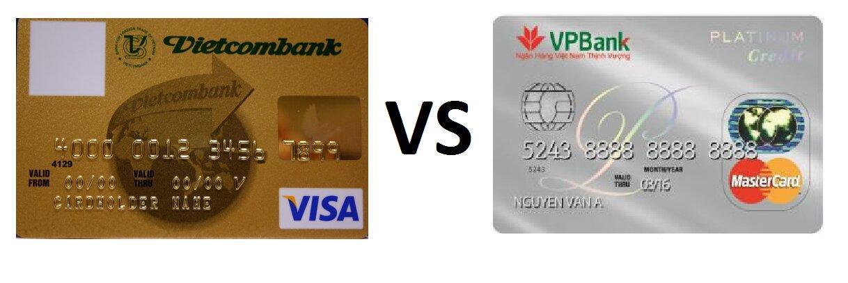Nên làm thẻ tín dụng ngân hàng Vietcombank hay VPBank tốt nhất?
