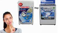 Nên mua máy giặt cửa trên của Toshiba hay Panasonic?