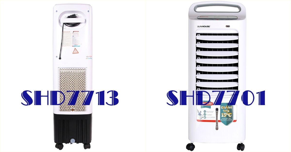 Nên mua quạt điều hòa Sunhouse SHD7701 hay SHD7713?