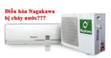 Nguyên nhân điều hòa Nagakawa dùng lâu năm bị chảy nước và cách khắc phục