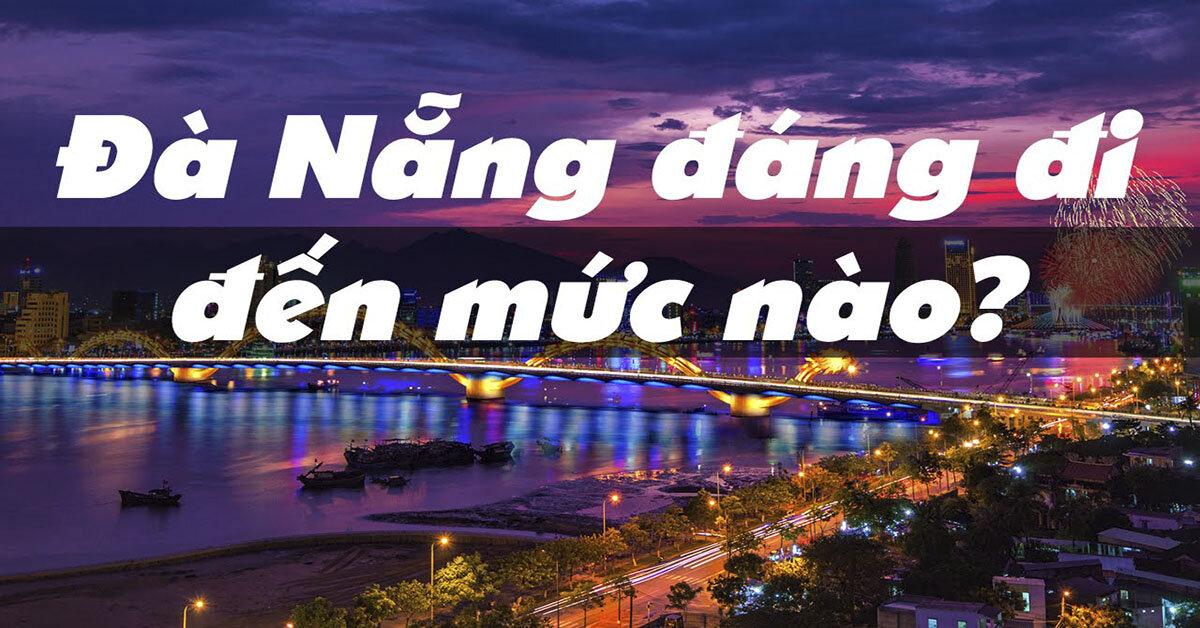 """Những địa điểm hot cho bạn check in """"bung lụa"""" khi đi du lịch tại Đà Nẵng"""