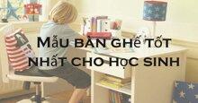 Những mẫu bàn ghế học sinh đạt chuẩn của Bộ Y tế, hỗ trợ phát triển cho bé