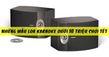 Những mẫu loa karaoke dưới 10 triệu chơi Tết cực ngon