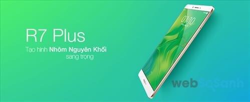 Những ưu điểm nổi bật nhất của smartphone màn hình 6 inch Oppo R7 Plus