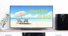TOP 3 model smart tivi 43 inch chất lượng tốt nhất hiện nay