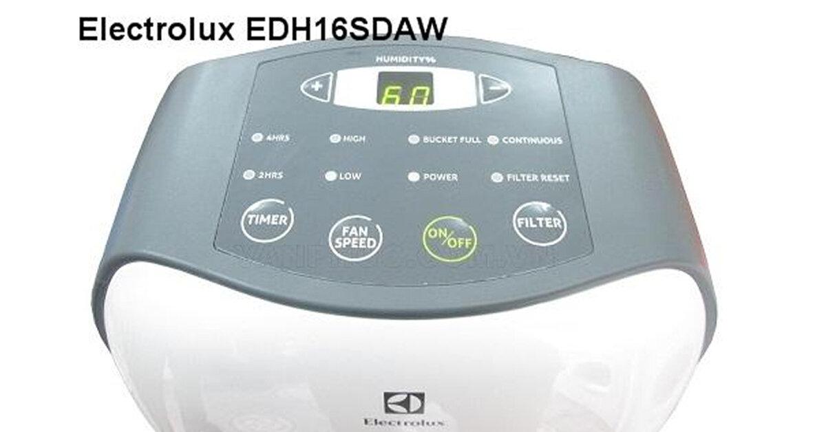 Review máy hút ẩm Electrolux EDH16SDAW: Êm – Khỏe – Rẻ – Tiết kiệm điện